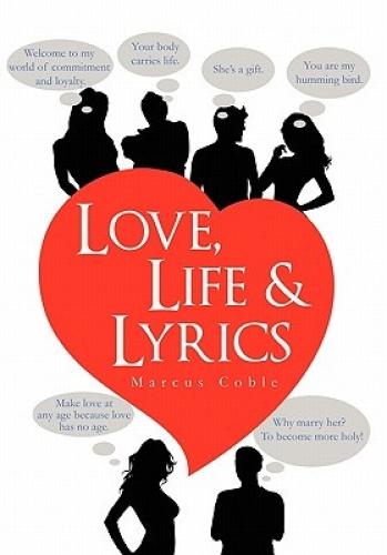 Love, Life & Lyrics by Marcus Coble.