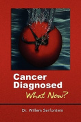 Cancer Diagnosed: What Now?