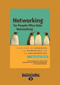 Networking for People Who Hate Networking [Large Print]
