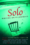 Solo: Writers on Pilgrimage