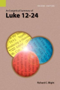 An Exegetical Summary of Luke 12-24, 2nd Edition