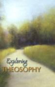 Exploring Theosophy