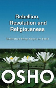 Rebellion, Revolution & Religiousness