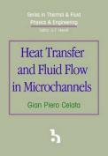 Heat Transfer and Fluid Flow in Microchannels