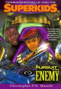 (Commander Kellie and the Superkids' Novel #4) in Pursuit of the Enemy