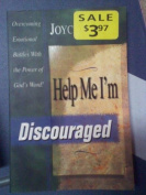 Help ME, I'm Discouraged