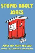 Stupid Adult Jokes