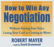 How to Win Any Negotiation [Audio]