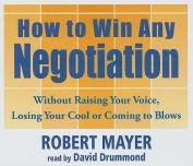 How to Win Any Negotiation [Audio]