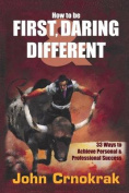 How to Be First, Daring and Different