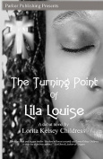 The Turning Point of Lila Louise