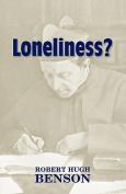 Loneliness?