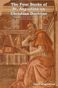 The Four Books of St. Augustine on Christian Doctrine