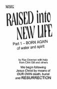 Raised Into New Life