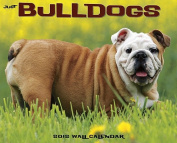 Just Bulldogs Wall Calendar