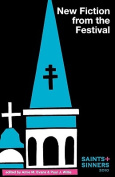 Saints & Sinners 2010  : New Fiction from the Festival
