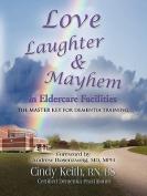 Love, Laughter, & Mayhem in Eldercare Facilities