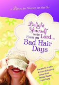 Delight Yourself in the Lord... Even on Bad Hair Days