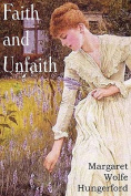 Faith and Unfaith, a Novel