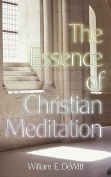 The Essence of Christian Meditation