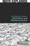 The Britannica Guide to Numbers and Measurement