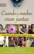 Cuando las Madres Oran Juntas  [Spanish]