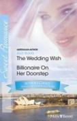 The Wedding Wish / Billionaire On Her Doorstep