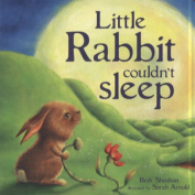 Little Rabbit Couldn't Sleep [Board book]