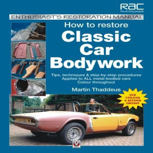 how to restore classic car bodywork tips techniques step by step procedures 9781845844110 ebay. Black Bedroom Furniture Sets. Home Design Ideas
