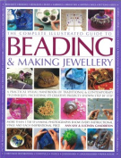 The Complete Illustrated Guide to Beading and Making Jewellery