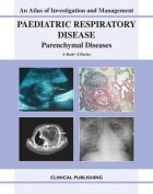 Paediatric Respiratory Disease - Parenchymal Diseases