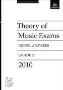 Theory of Music Exams 2010 Model Answers, Grade 2 (Theory of Music Exam Papers & Answers