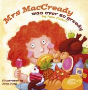 Mrs MacCready Was Ever So Greedy