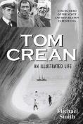 Tom Crean - An Illustrated Life