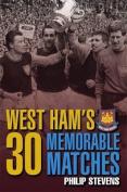 West Ham's 30 Memorable Matches