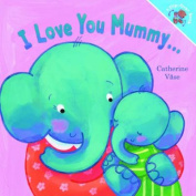 I Love You Mummy... I Love You Daddy!