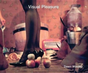 Visual Pleasure: Dawn Woolley