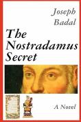 Nostradamus Secret: A Novel