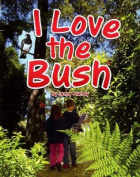 I Love the Bush