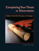 Completing Your Thesis or Dissertation