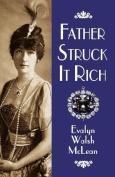 Father Struck It Rich