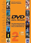 DVD Delirium: The International Guide to Weird and Wonderful Films on DVD and Blu-ray