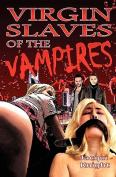 Virgin Slaves of the Vampires
