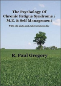 The Psychology of Chronic Fatigue Syndrome/ME & Self Management