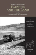 Farming and the Land: A Compendium of Scottish Ethnology