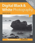 Digital Black & White Photography [With Pullout Quick Reference Card]