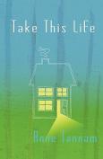 Take This Life