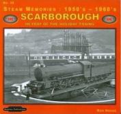 Steam Memories 1950's-1960's Scarborough