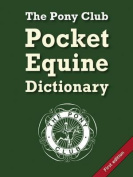 The Pony Club Pocket Equine Dictionary