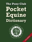 The Pony Club Pocket Equine Dictionary